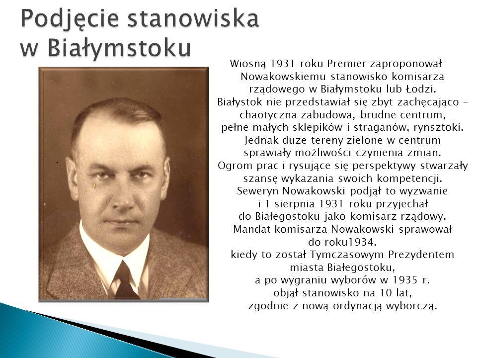 Wiosną 1931 roku Premier zaproponował Nowakowskiemu stanowisko komisarza rządowego w Białymstoku lub Łodzi.