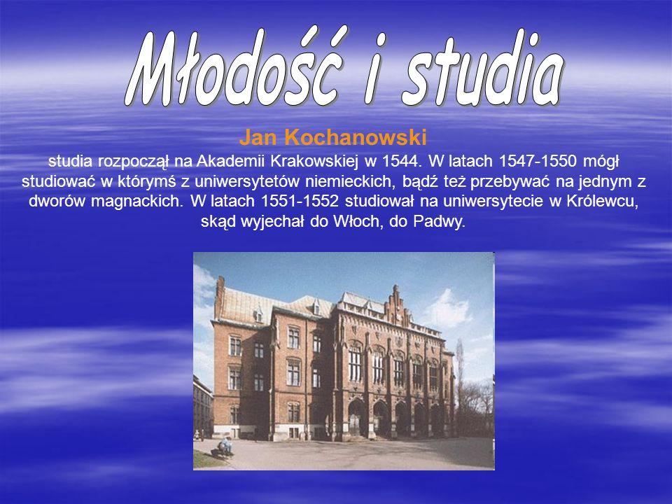 Jan Kochanowski studia rozpoczął na Akademii Krakowskiej w 1544. W latach 1547-1550 mógł studiować w którymś z uniwersytetów niemieckich, bądź też prz