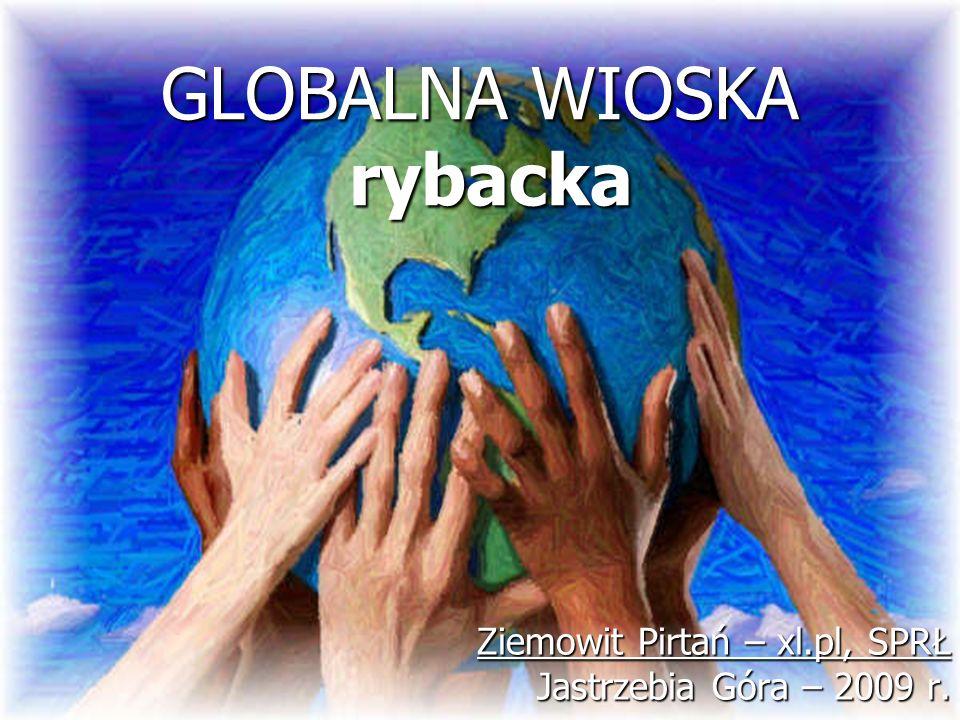 GLOBALNA WIOSKA rybacka Ziemowit Pirtań – xl.pl, SPRŁ Jastrzebia Góra – 2009 r.