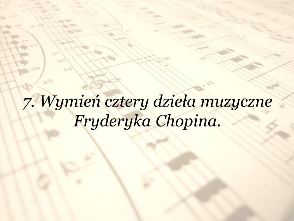 8. W jakim mieście odbywa się Międzynarodowy Konkurs Pianistyczny Fryderyka Chopina ?