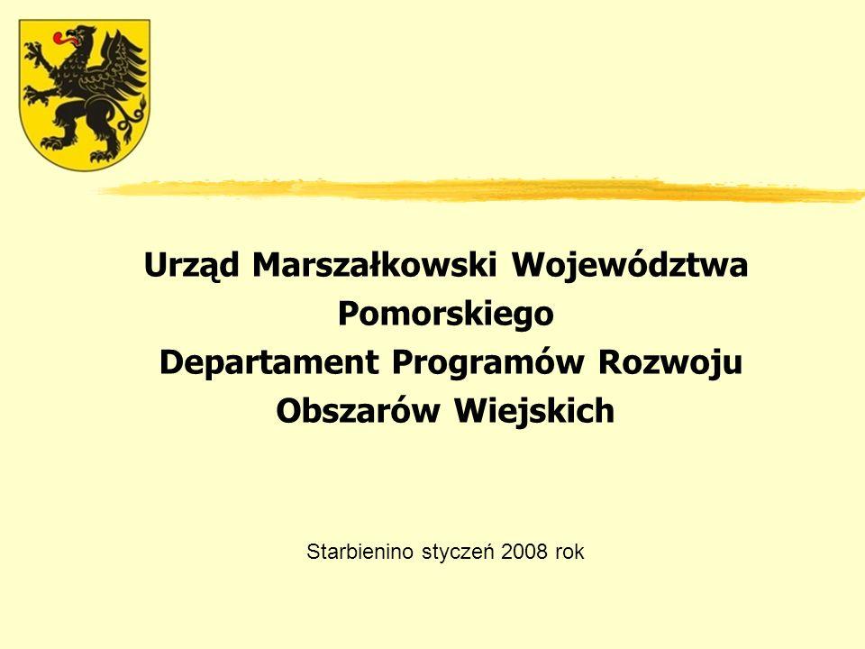 Urząd Marszałkowski Województwa Pomorskiego Departament Programów Rozwoju Obszarów Wiejskich Starbienino styczeń 2008 rok