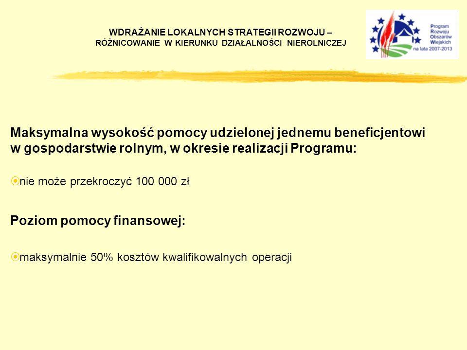 Maksymalna wysokość pomocy udzielonej jednemu beneficjentowi w gospodarstwie rolnym, w okresie realizacji Programu: nie może przekroczyć 100 000 zł Poziom pomocy finansowej: maksymalnie 50% kosztów kwalifikowalnych operacji