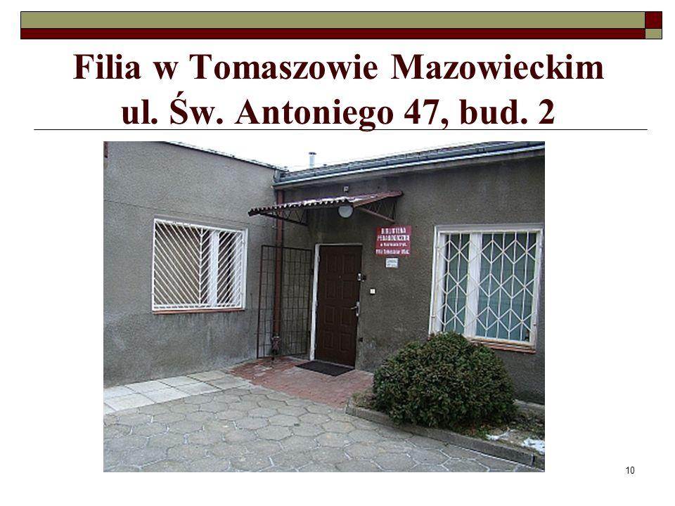 10 Filia w Tomaszowie Mazowieckim ul. Św. Antoniego 47, bud. 2