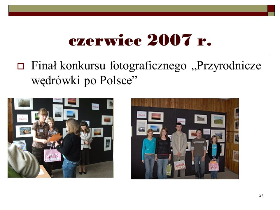 27 czerwiec 2007 r. Finał konkursu fotograficznego Przyrodnicze wędrówki po Polsce
