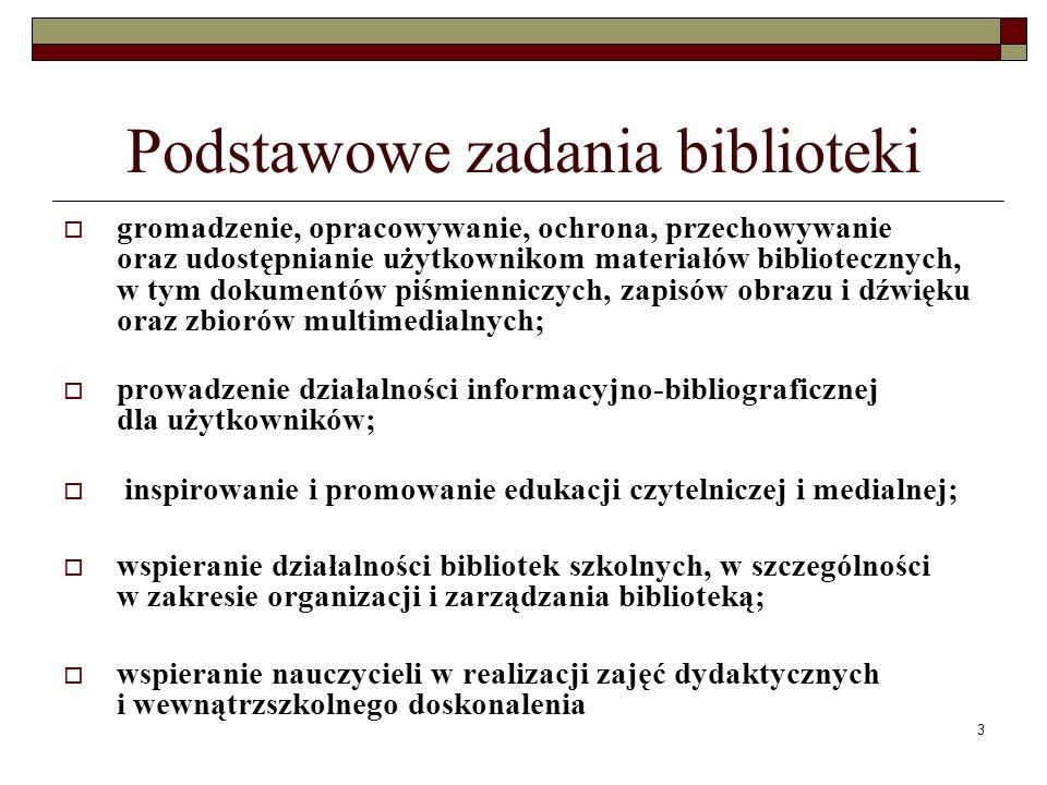 3 Podstawowe zadania biblioteki gromadzenie, opracowywanie, ochrona, przechowywanie oraz udostępnianie użytkownikom materiałów bibliotecznych, w tym d