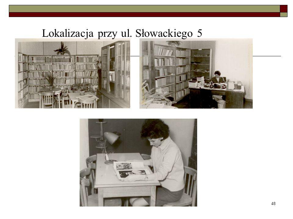 48 Lokalizacja przy ul. Słowackiego 5