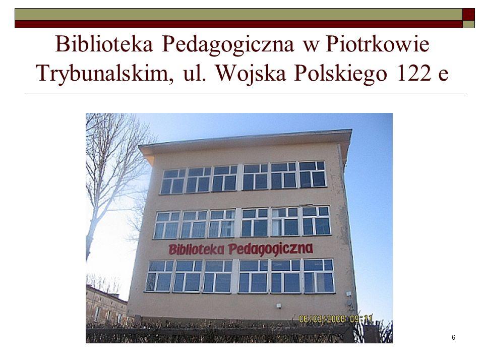6 Biblioteka Pedagogiczna w Piotrkowie Trybunalskim, ul. Wojska Polskiego 122 e