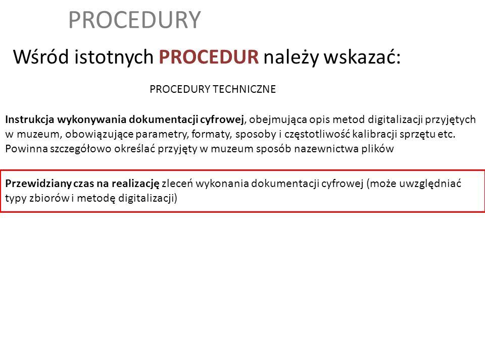 PROCEDURY Wśród istotnych PROCEDUR należy wskazać: PROCEDURY TECHNICZNE Przewidziany czas na realizację zleceń wykonania dokumentacji cyfrowej (może u