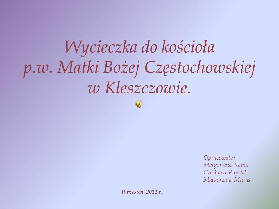 Wycieczka do kościoła p.w. Matki Bożej Częstochowskiej w Kleszczowie.