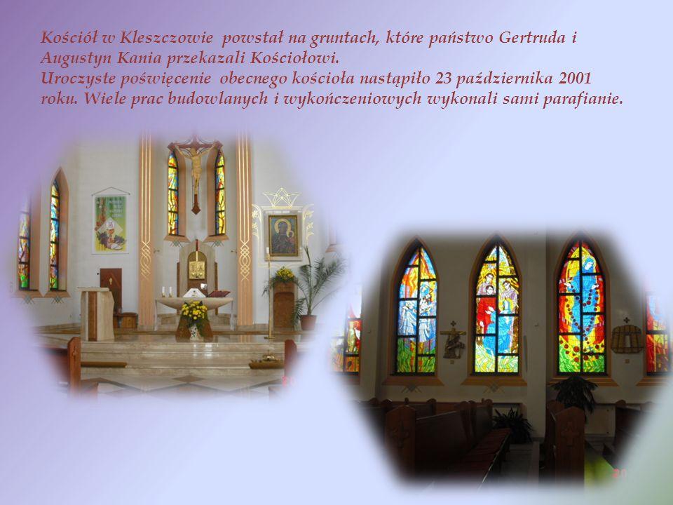 Kościół w Kleszczowie powstał na gruntach, które państwo Gertruda i Augustyn Kania przekazali Kościołowi.