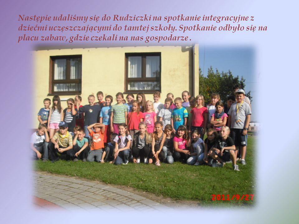 Następie udaliśmy się do Rudziczki na spotkanie integracyjne z dziećmi uczęszczającymi do tamtej szkoły.