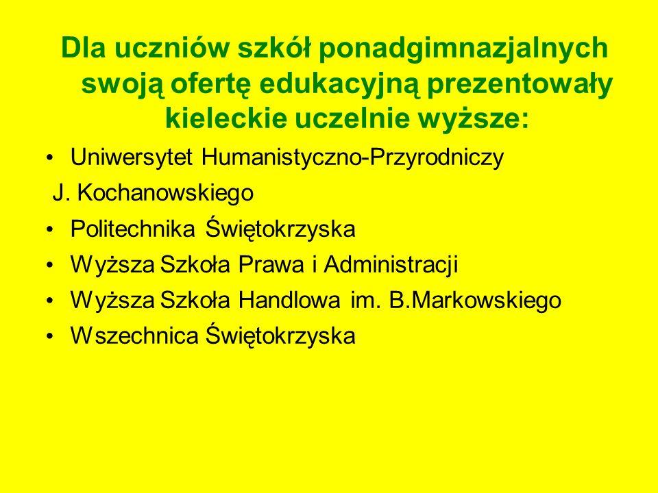 Dla uczniów szkół ponadgimnazjalnych swoją ofertę edukacyjną prezentowały kieleckie uczelnie wyższe: Uniwersytet Humanistyczno-Przyrodniczy J. Kochano