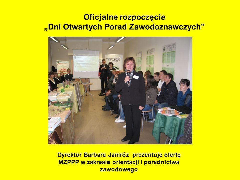 Dyrektor Barbara Jamróz prezentuje ofertę MZPPP w zakresie orientacji i poradnictwa zawodowego Oficjalne rozpoczęcie Dni Otwartych Porad Zawodoznawczy