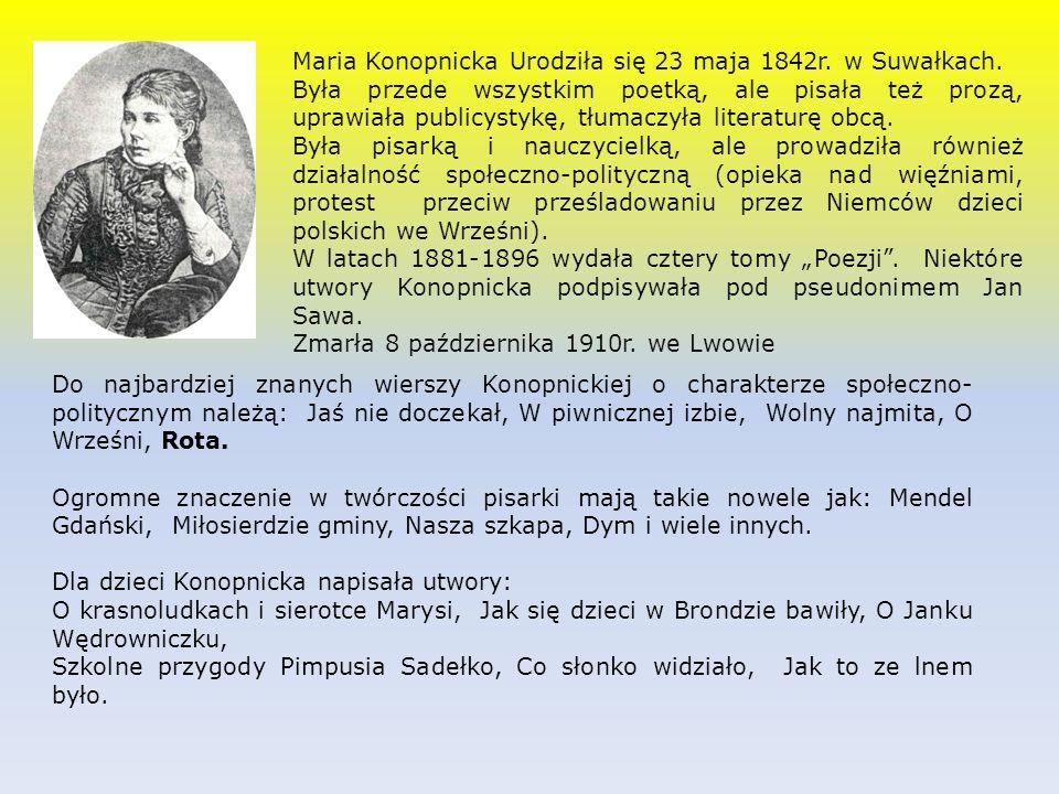 Maria Konopnicka Urodziła się 23 maja 1842r.w Suwałkach.
