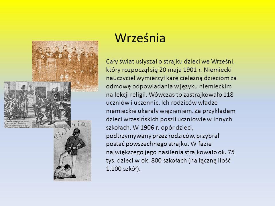 Cały świat usłyszał o strajku dzieci we Wrześni, który rozpoczął się 20 maja 1901 r.