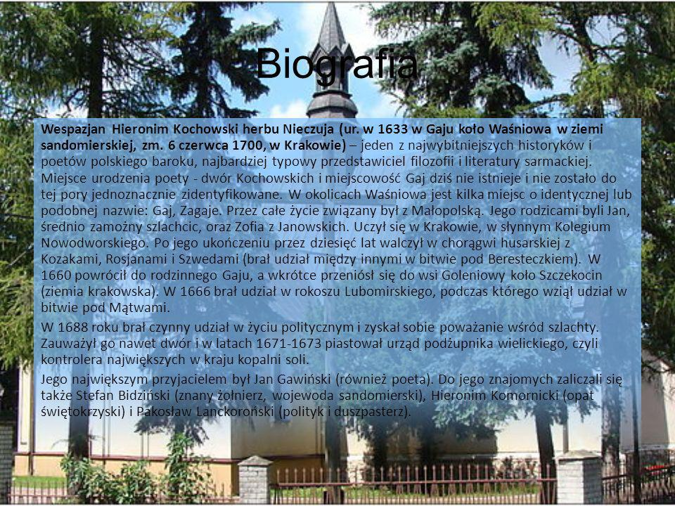 Biografia Wespazjan Hieronim Kochowski herbu Nieczuja (ur. w 1633 w Gaju koło Waśniowa w ziemi sandomierskiej, zm. 6 czerwca 1700, w Krakowie) – jeden