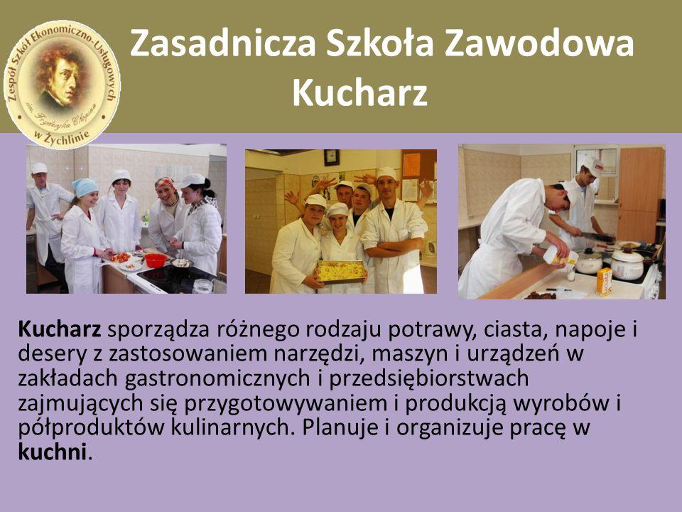 Zasadnicza Szkoła Zawodowa Kucharz Praca: w hotelach, restauracjach i innych publicznych miejscach żywienia, jak też na statkach, w pociągach pasażerskich i domach prywatnych.