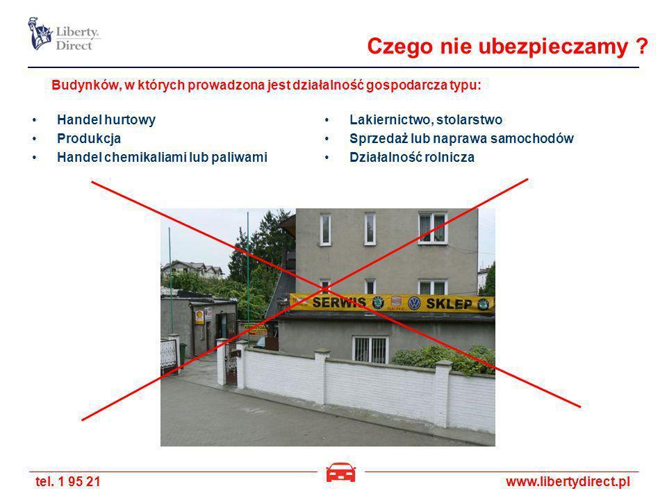 tel. 1 95 21www.libertydirect.pl Budynków, w których prowadzona jest działalność gospodarcza typu: Handel hurtowy Produkcja Handel chemikaliami lub pa