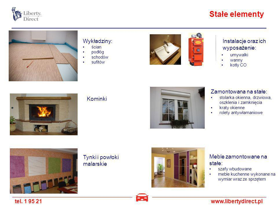 tel. 1 95 21www.libertydirect.pl Stałe elementy Meble zamontowane na stałe: szafy wbudowane meble kuchenne wykonane na wymiar wraz ze sprzętem Kominki
