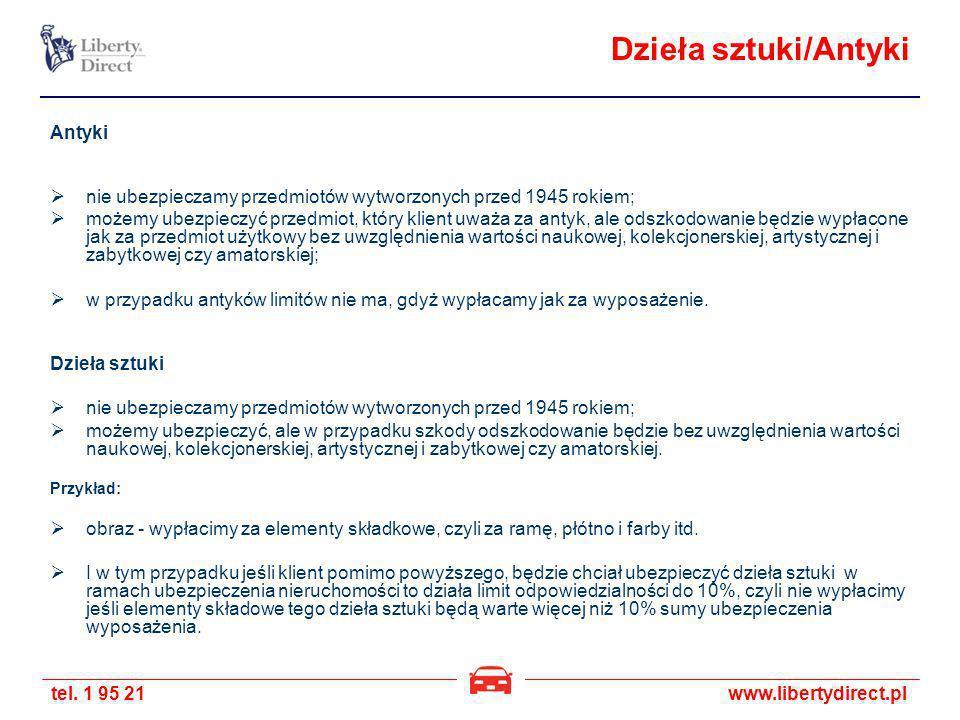 tel. 1 95 21www.libertydirect.pl Dzieła sztuki/Antyki Antyki nie ubezpieczamy przedmiotów wytworzonych przed 1945 rokiem; możemy ubezpieczyć przedmiot