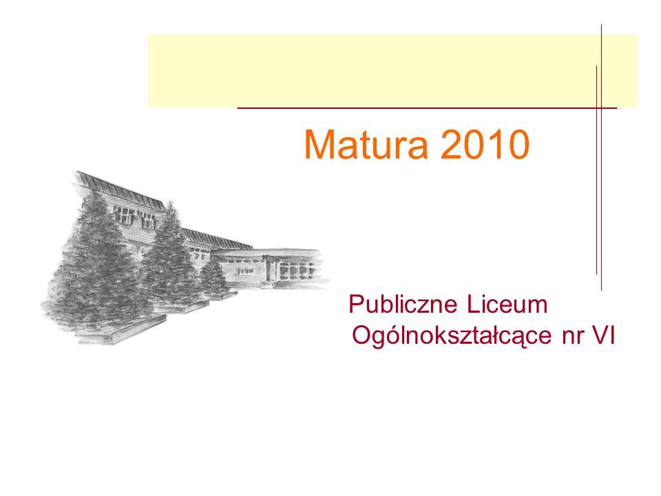 Matura 2010 Publiczne Liceum Ogólnokształcące nr VI