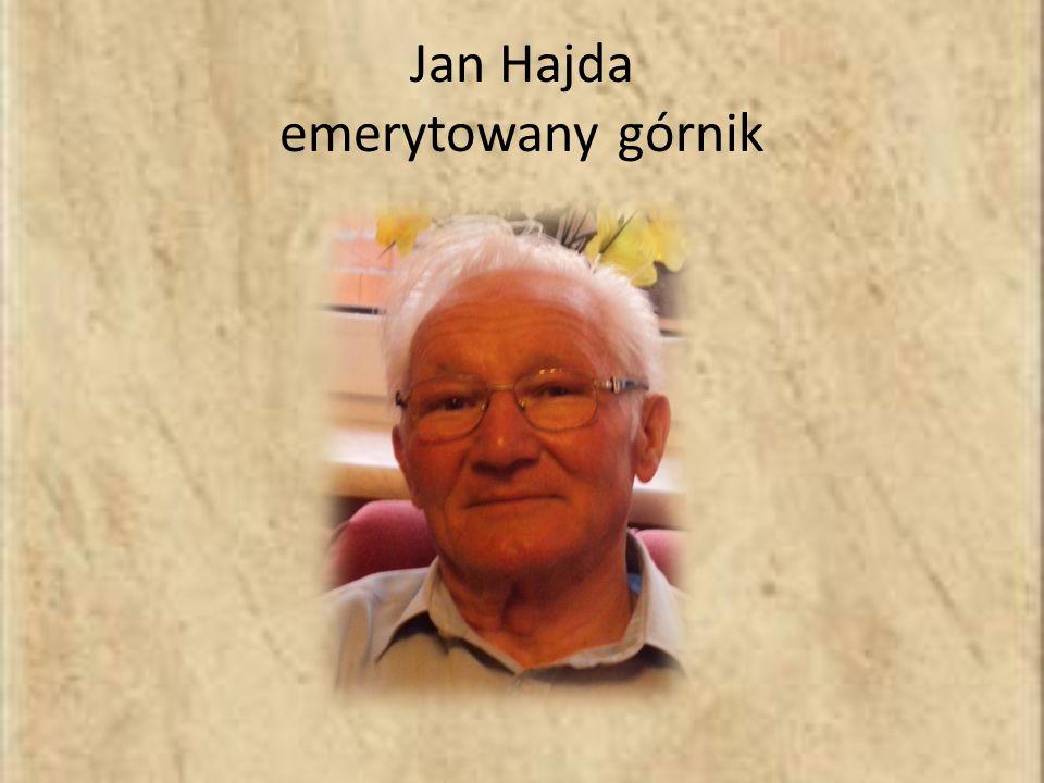 Jan Hajda emerytowany górnik,