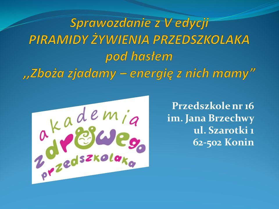 Przedszkole nr 16 im. Jana Brzechwy ul. Szarotki 1 62-502 Konin
