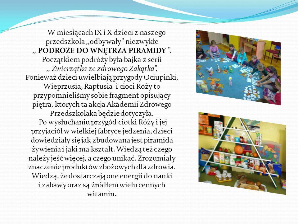 W miesiącach IX i X dzieci z naszego przedszkola,,odbywały niezwykłe,, PODRÓŻE DO WNĘTRZA PIRAMIDY.
