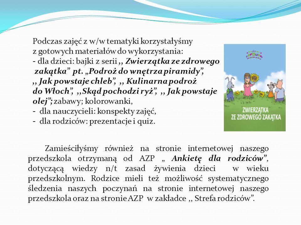 Zorganizowałyśmy również Gazetki Tematyczne z prezentacją dla rodziców obrazującą znaczenie produktów żywieniowych w omawianych piętrach piramidy oraz,,Zasady zdrowego żywienia przedszkolaka.