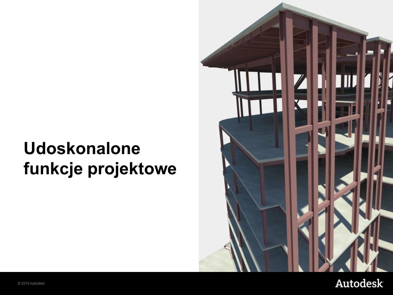 © 2010 Autodesk Udoskonalone funkcje projektowe