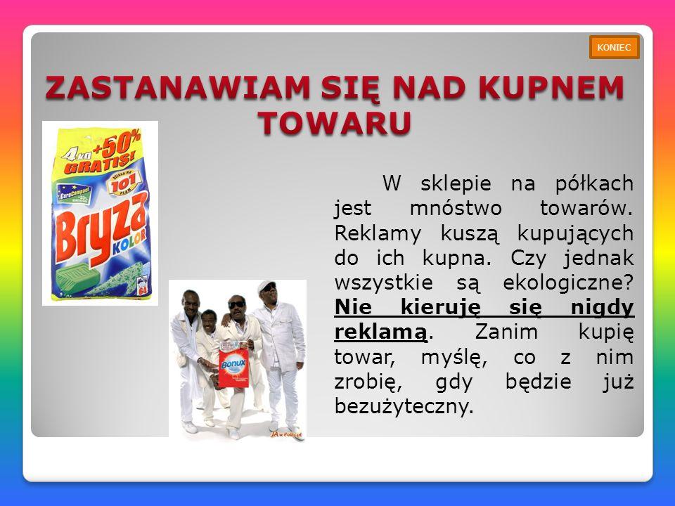 Piosenka wykorzystana w prezentacji: Posprzątajmy świat sł. S. Karaszewski, muz. T. Strąk