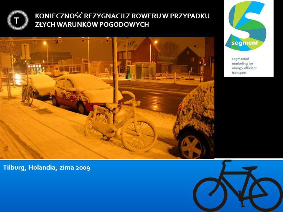 T KONIECZNOŚĆ REZYGNACJI Z ROWERU W PRZYPADKU ZŁYCH WARUNKÓW POGODOWYCH Tilburg, Holandia, zima 2009
