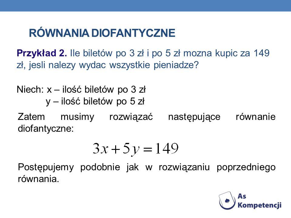 RÓWNANIA DIOFANTYCZNE Przykład 2.