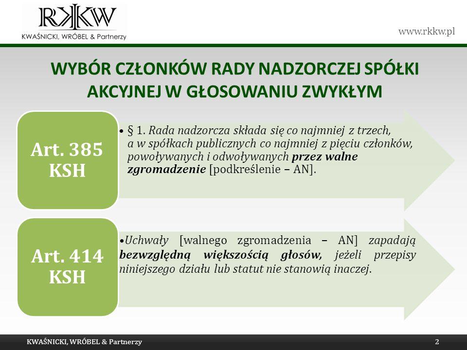 www.rkkw.pl WYBÓR CZŁONKÓW RADY NADZORCZEJ SPÓŁKI AKCYJNEJ W GŁOSOWANIU ZWYKŁYM KWAŚNICKI, WRÓBEL & Partnerzy2 § 1.