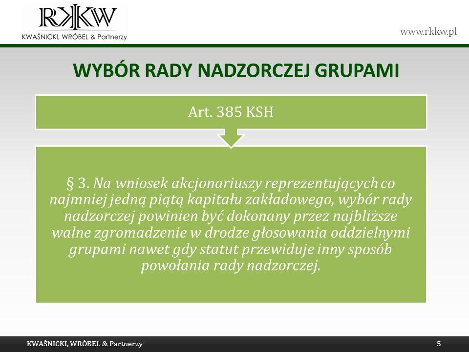 www.rkkw.pl WYBÓR RADY NADZORCZEJ GRUPAMI KWAŚNICKI, WRÓBEL & Partnerzy5 § 3.