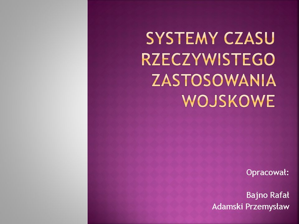Opracował: Bajno Rafał Adamski Przemysław