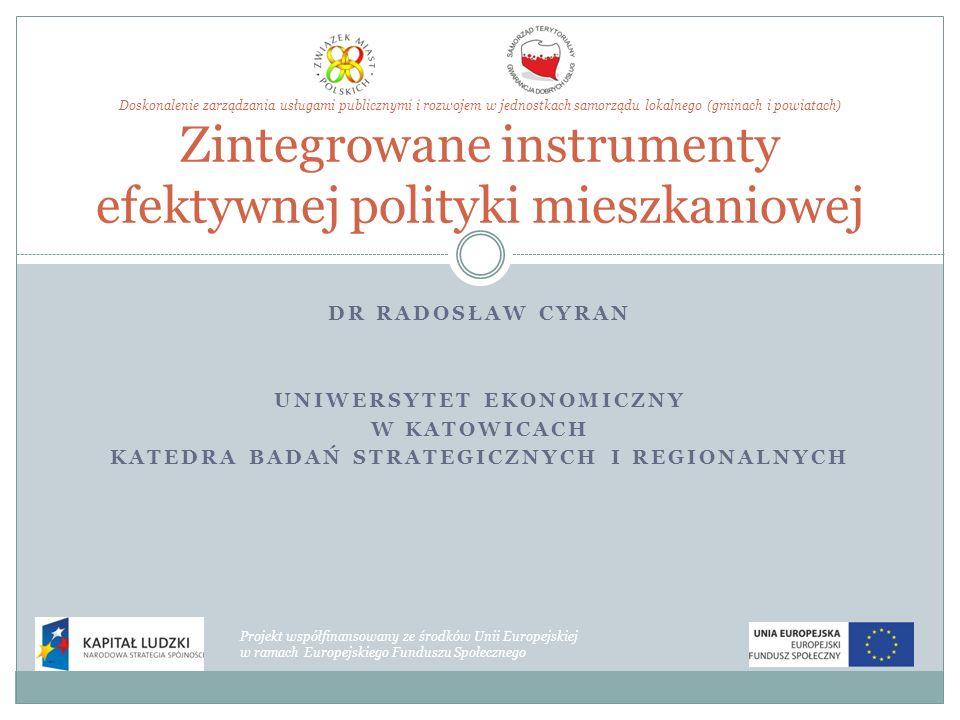 DR RADOSŁAW CYRAN UNIWERSYTET EKONOMICZNY W KATOWICACH KATEDRA BADAŃ STRATEGICZNYCH I REGIONALNYCH Doskonalenie zarządzania usługami publicznymi i roz