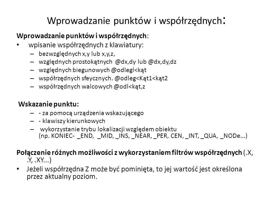 Globalny układ współrzędnych GUW bezwzględne *x,y lub *x,y,x GUW X,Y(,Z) względne @*dx,dy GUW wzgl.