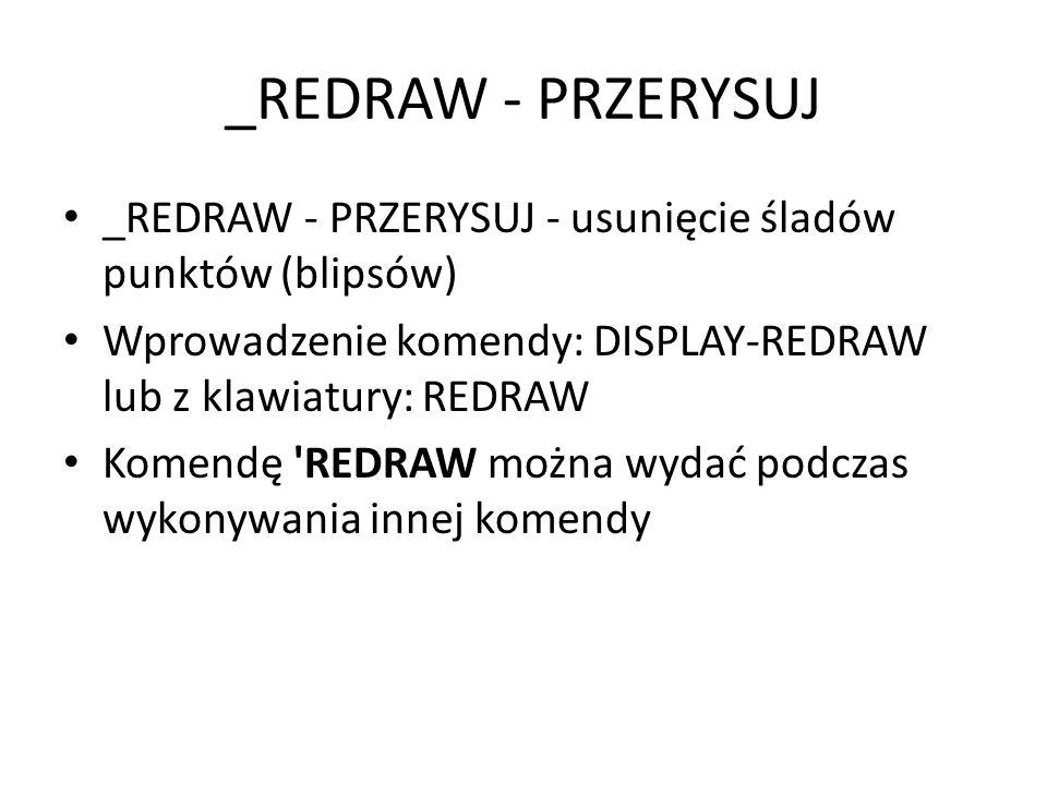 Klawisze skrótów: – F1 – pomoc, _HELP – F2 - przełącza ekran graficzny na tekstowy i odwrotnie, – F3 - Punkty zaczepienia: BliSKi/KoNieC/SyMeTria/CenTRum/PRostoPadły/STyCzny/KWaDrant/W sTawieNie/PunKT/PRzeCięcie/PoZpRzec/TAk/ : – F4 - włącza/wyłącza tryb pulpitu, – Tablet: TAk/NIE/KALibracja/KonFiGuracja/ : _T F5 - przełącza izopłaszczyzny, – F5: Izopł.
