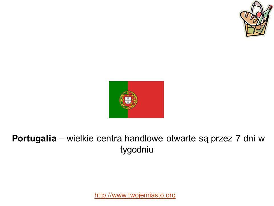 Portugalia – wielkie centra handlowe otwarte są przez 7 dni w tygodniu http://www.twojemiasto.org