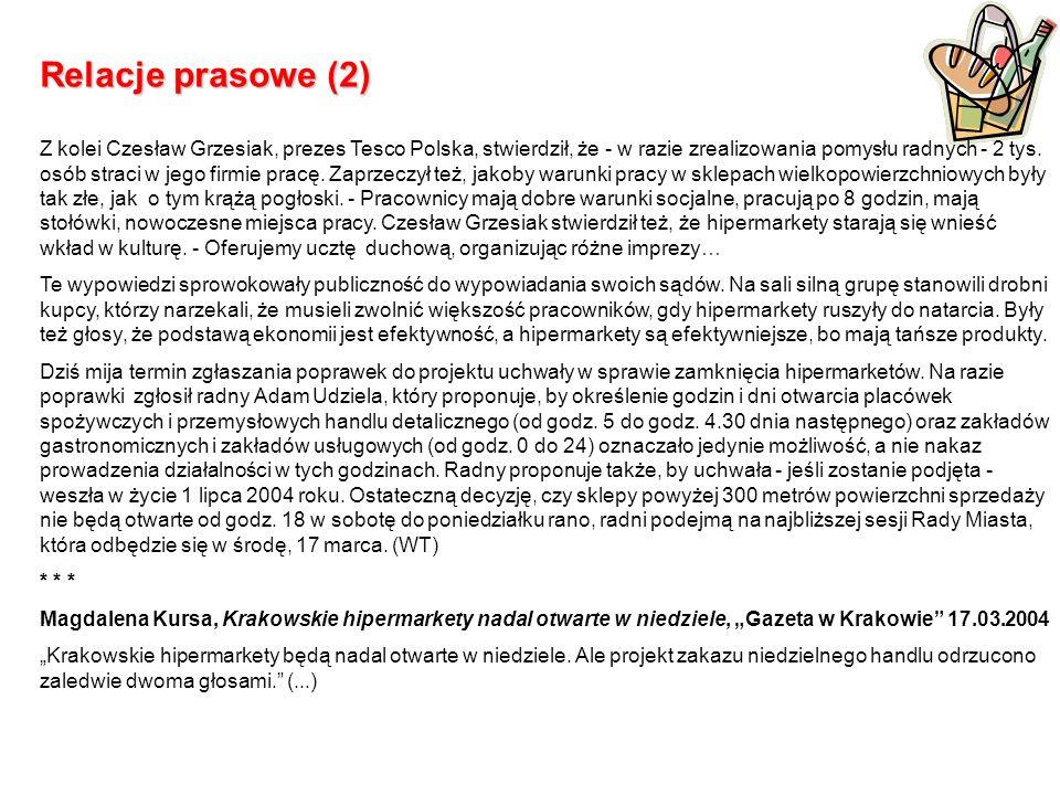 Relacje prasowe (2) Z kolei Czesław Grzesiak, prezes Tesco Polska, stwierdził, że - w razie zrealizowania pomysłu radnych - 2 tys.
