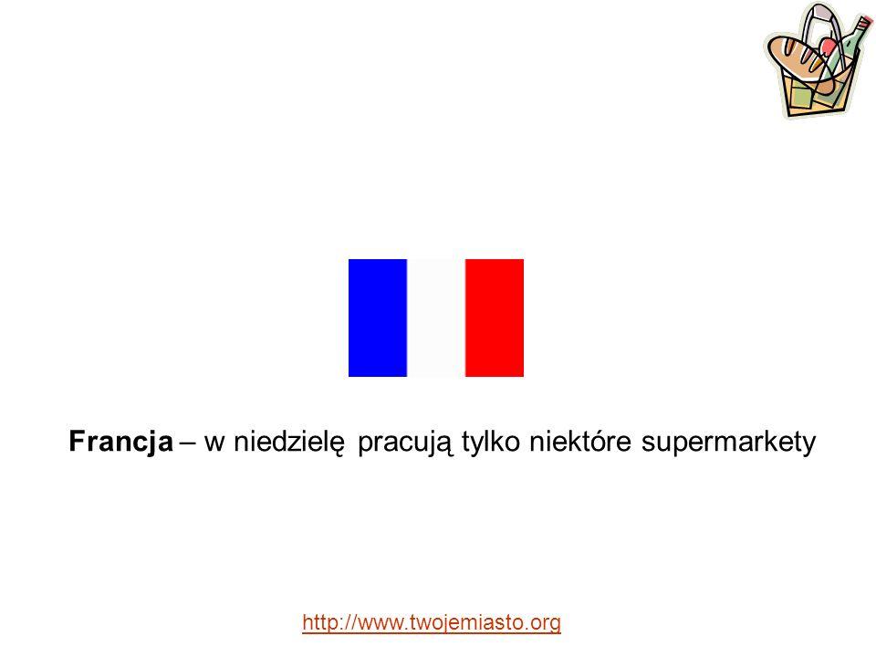 Francja – w niedzielę pracują tylko niektóre supermarkety http://www.twojemiasto.org