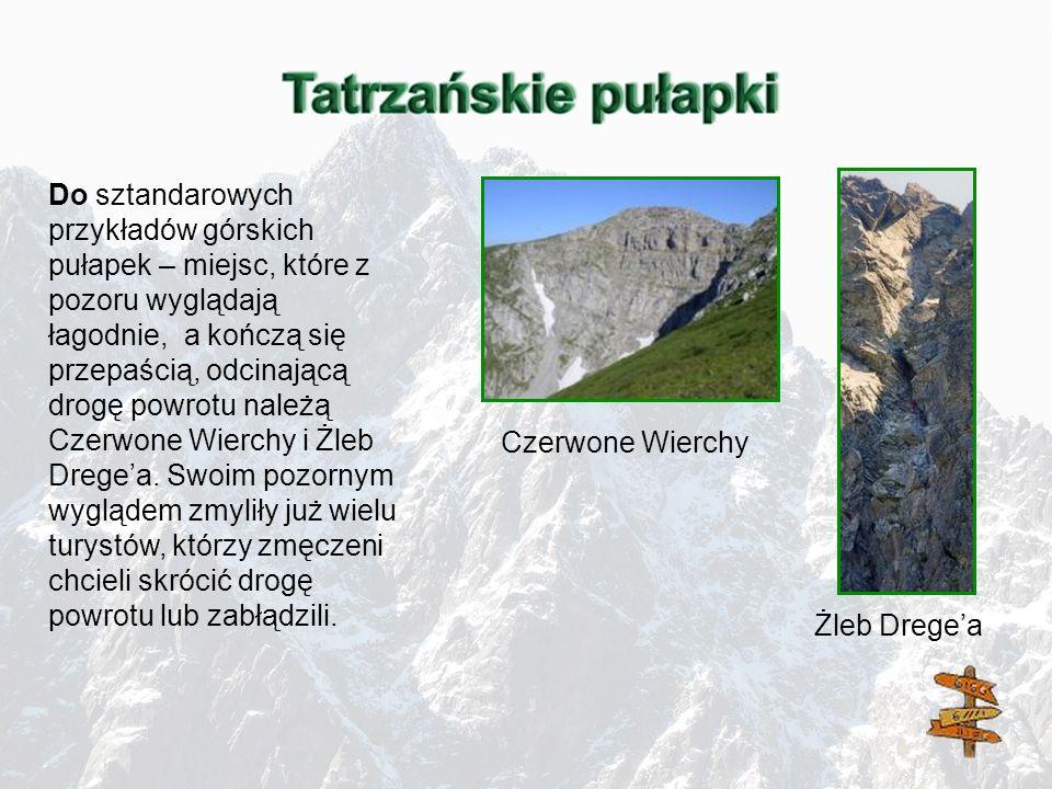 Do sztandarowych przykładów górskich pułapek – miejsc, które z pozoru wyglądają łagodnie, a kończą się przepaścią, odcinającą drogę powrotu należą Cze