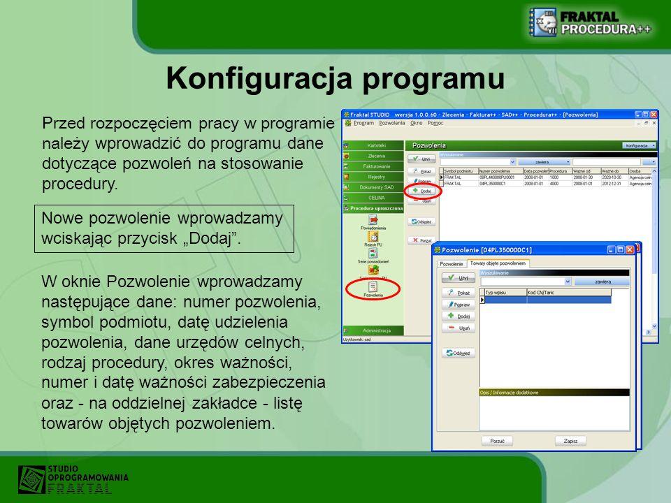 Konfiguracja programu Przed rozpoczęciem pracy w programie należy wprowadzić do programu dane dotyczące pozwoleń na stosowanie procedury. W oknie Pozw