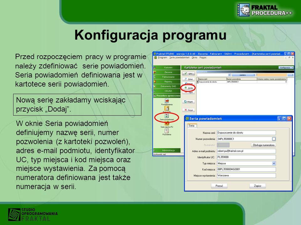 Konfiguracja programu Przed rozpoczęciem pracy w programie należy zdefiniować s erie powiadomień. Seria powiadomień definiowana jest w kartotece serii