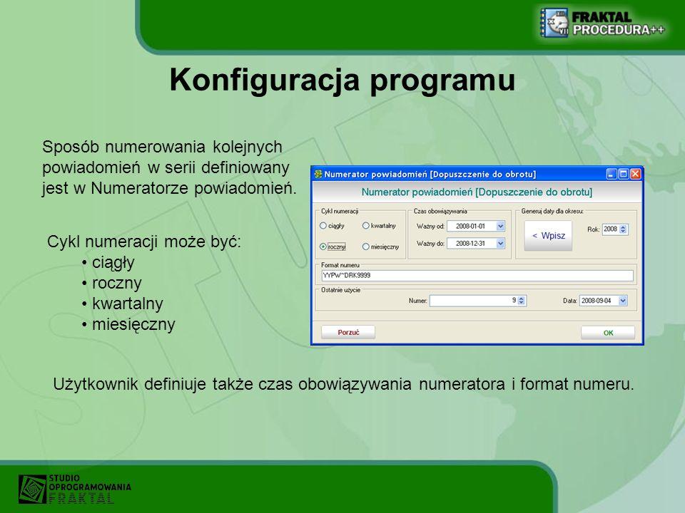 Konfiguracja programu Sposób numerowania kolejnych powiadomień w serii definiowany jest w Numeratorze powiadomień. Cykl numeracji może być: ciągły roc