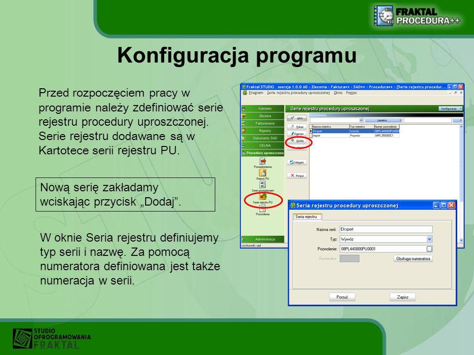 Konfiguracja programu Przed rozpoczęciem pracy w programie należy zdefiniować seri e rejestru procedury uproszczonej. Serie rejestru dodawane są w Kar