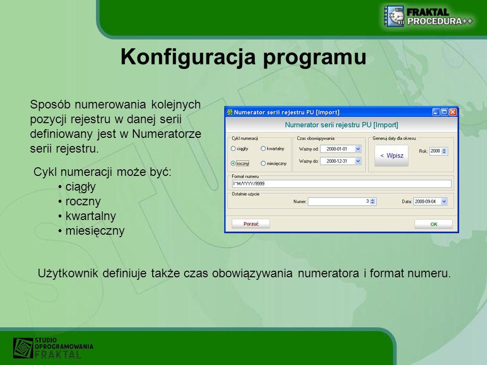 Konfiguracja programu Sposób numerowania kolejnych pozycji rejestru w danej serii definiowany jest w Numeratorze serii rejestru. Cykl numeracji może b