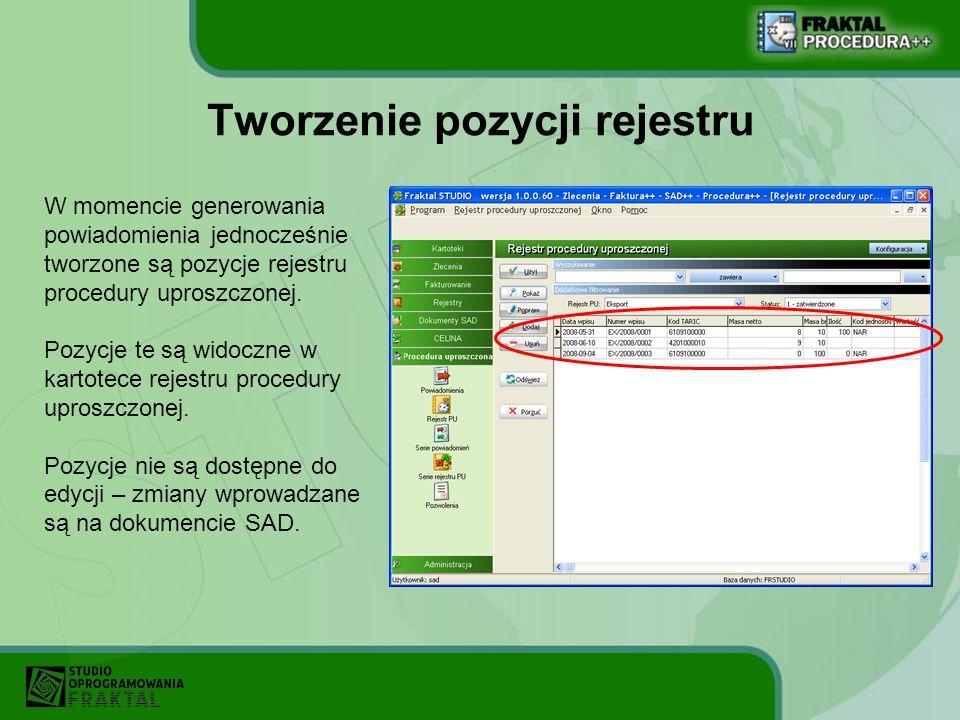 Tworzenie pozycji rejestru W momencie generowania powiadomienia jednocześnie tworzone są pozycje rejestru procedury uproszczonej. Pozycje te są widocz