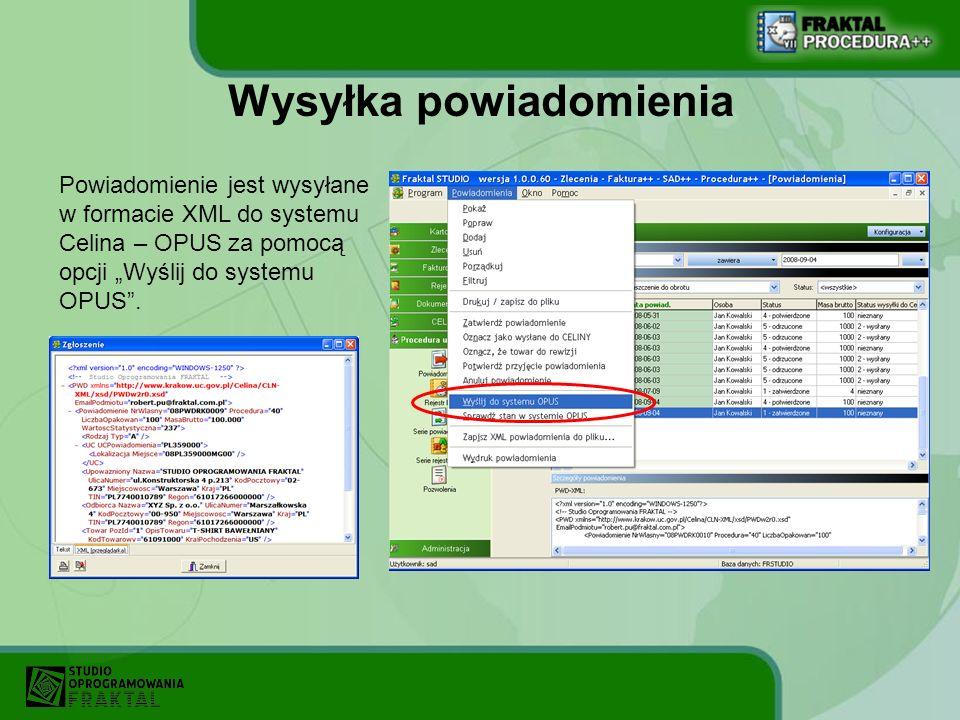 Wysyłka powiadomienia Powiadomienie jest wysyłane w formacie XML do systemu Celina – OPUS za pomocą opcji Wyślij do systemu OPUS.